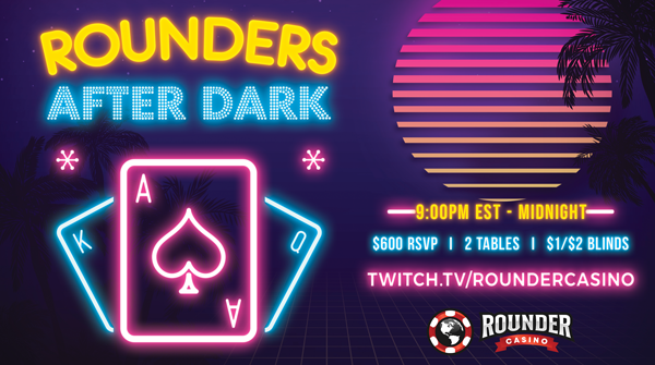Rounders After Dark